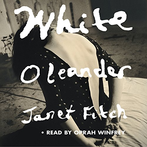 White Oleander by Janet Fitch - Astrid is the only child of a single mother, Ingrid, a brilliant, obsessed poet who wields her luminous beauty to intimidate and manipulate men....