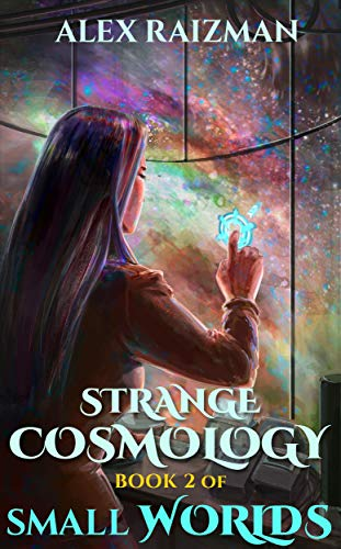 Strange Cosmology: Small Worlds Book 2