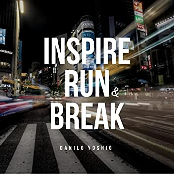 Inspire, Run & Break