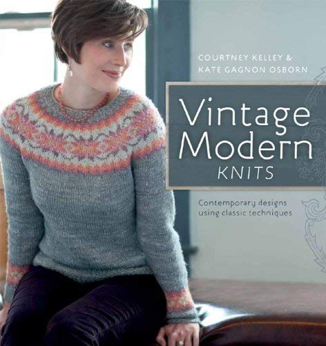 Download Vintage Modern Knits: Contemporary Designs Using Classic Techniques B006ZY30KW