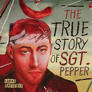The True Story of Sgt. Pepper