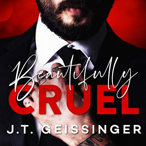 Beautifully Cruel Audiobook By J.T. Geissinger cover art