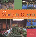 In A Mexican Garden: Courtyards, Pools, and Open-Air...