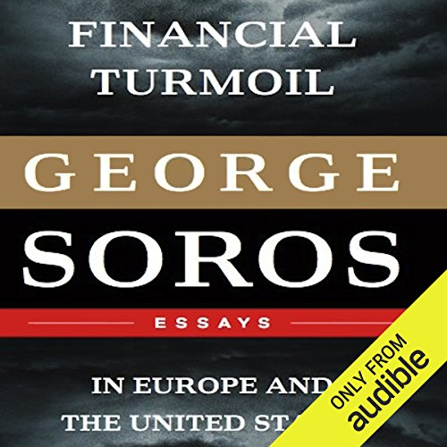 Financial Turmoil in Europe and the United States                   Autor:                                                                                                                                 George Soros                               Sprecher:                                                                                                                                 Matthew Dudley                      Spieldauer: 4 Std. und 5 Min.     3 Bewertungen     Gesamt 3,7
