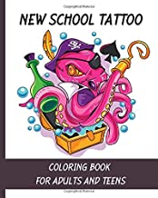 New School Tattoo Coloring Book for Adults and Teens: Relax with modern tattoo designs