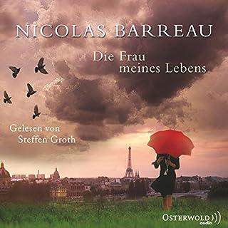 Die Frau meines Lebens                   Autor:                                                                                                                                 Nicolas Barreau                               Sprecher:                                                                                                                                 Steffen Groth                      Spieldauer: 3 Std. und 41 Min.     32 Bewertungen     Gesamt 4,1