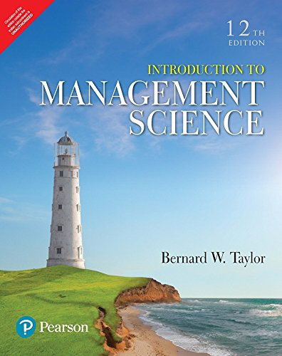Compare Textbook Prices for Introduction To Management Science 12th Edition ISBN 9789332579422 by Bernard W. Taylor