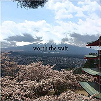 Worth the Wait (feat. tricia avila & curp)