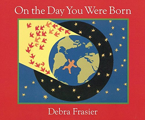 On the Day You Were Born by Debra Frasier(2006-10-01)