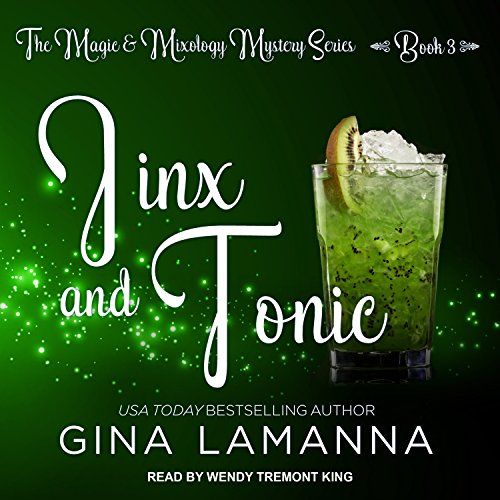 Jinx and Tonic: Magic & Mixology Mystery Series, Book 3