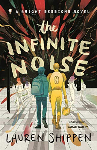 The Infinite Noise: A Bright Sessions Novel: 1