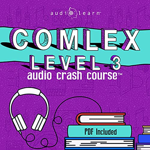COMLEX 3 Audio Crash Course: Complete Review for the Comprehensive Osteopathic Medical Licensing Exa