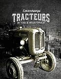 Tracteurs, batteuses et vieilles ferrailles