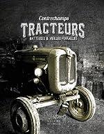 Tracteurs, batteuses et vieilles ferrailles de Rémy Beurion