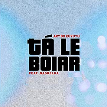 Tá Le Boiar