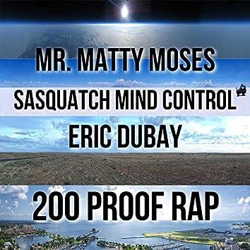 200 Proofs Rap (feat. Sasquatch Mind Control & Eric Dubay)