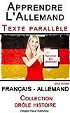 Apprendre l'allemand - Texte parallèle - Collection drôle histoire (Français -...