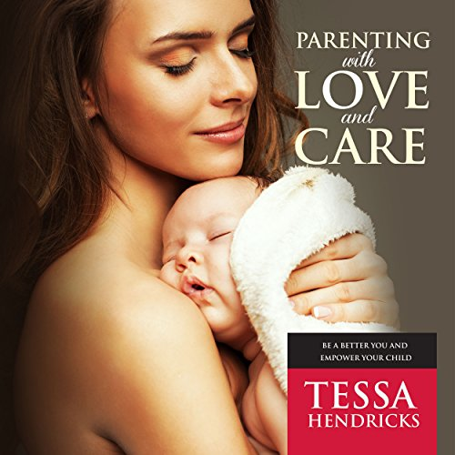 Parenting with Love and Care audiobook cover art