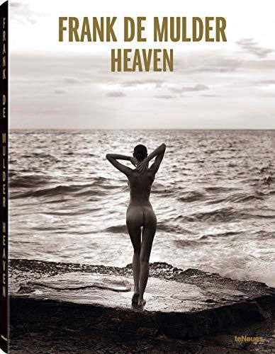 Heaven, Ein sinnlich und betörend schönes Buch mit den neuesten Erotikaufnahmen von Frank De Mulder (mit Texten auf Deutsch, Spanisch, Englisch, ... und Niederländisch) - 27,5x37 cm, 168 Seiten