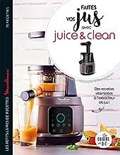 Faites vos jus ! avec Juice & Clean de Sandrine Houdré-Grégoire