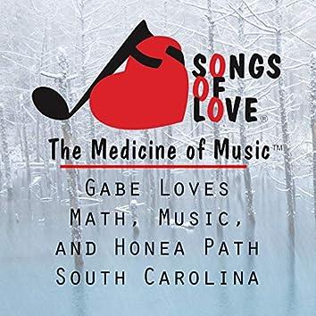 Gabe Loves Math, Music, and Honea Path South Carolina