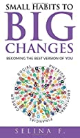 Small Habits to Big Changes: Becoming the Best Version of YOU