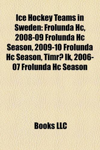 Ice hockey teams in Sweden: Djurgårdens IF Hockey, Timrå IK, AIK IF, HV71, Frölunda HC, Sweden mens national junior ice hockey team, Modo Hockey, ... Skellefteå AIK, Brynäs IF, Nyköpings Hockey