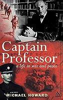 Captain Professor: The Memoirs of Sir Michael Howard