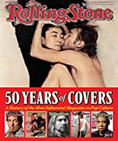 Rolling Stone 50 Years of Covers: A History of the Most Influential Magazine in Pop Culture