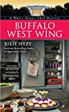 Buffalo West Wing (A White House Chef Mystery, Band 4) - Julie Hyzy