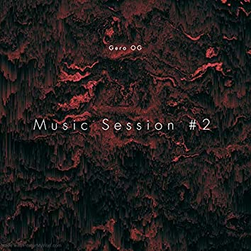 Music Session #2