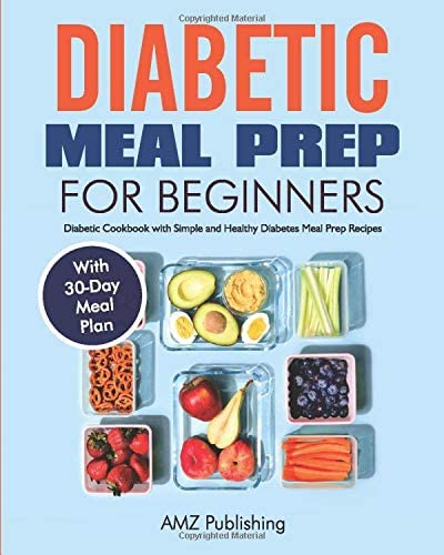 Diabetic Meal Prep for Beginners Diabetic Cookbook with Simple and Healthy Diabetes Meal Prep product image