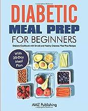 Diabetic Meal Prep for Beginners: Diabetic Cookbook with Simple and Healthy Diabetes Meal Prep Recipes with 30-Day Meal Plan (Diabetes Cookbooks) PDF