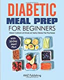 Diabetic Meal Prep for Beginners: Diabetic Cookbook with Simple and Healthy Diabetes Meal Prep Recipes with 30-Day Meal Plan (Diabetes Cookbooks)