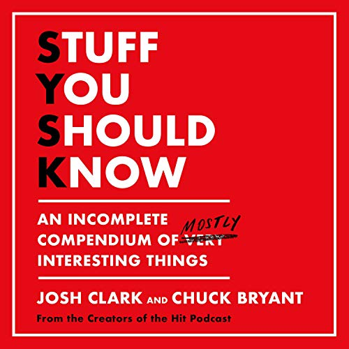 Stuff You Should Know Audiobook By Josh Clark, Chuck Bryant cover art