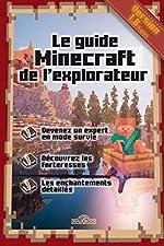 Le guide Minecraft de l'explorateur de Stéphane PILET