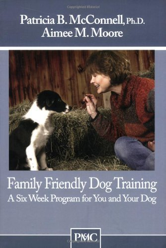 Family Friendly Dog Training: A Six Week Program for You and Your Dog (English Edition)
