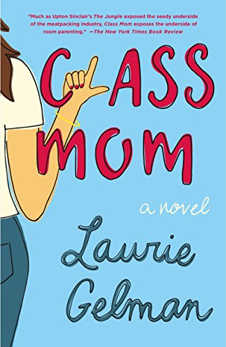 Class Mom: A Novel (English Edition)