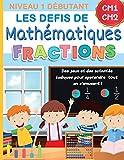 Les défis de mathématiques Fractions Niveau 1 debutant CM1-CM2 : des jeux et des activités ludiques pour apprendre tout en s'amusant !