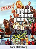 GTA 5 Cheats: All Cheat Codes, Tips, Tricks and Phone Numbers for Grand Theft Auto 5 on PS4, PC, Xbox One (English Edition)