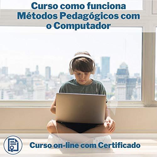 Curso Online em videoaula de como funciona Métodos Pedagógicos com o Computador com Certificado