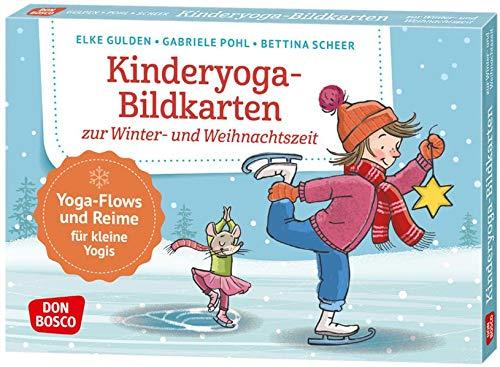 Kinderyoga-Bildkarten zur Winter- und Weihnachtszeit. Yoga-Flows und Reime für kleine Yogis: Yoga-Flows und Reime für kleine Yogis. Bewegung und ... und innere Balance. 30 Ideen auf Bildkarten)