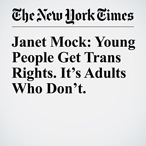 Janet Mock: Young People Get Trans Rights. It's Adults Who Don't. copertina