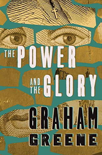 The Power and the Glory - Kindle edition by Greene, Graham ...