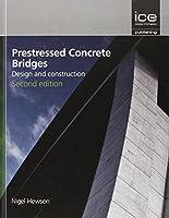 Prestressed Concrete Bridges: Design and Construction (Structures and Buildings)