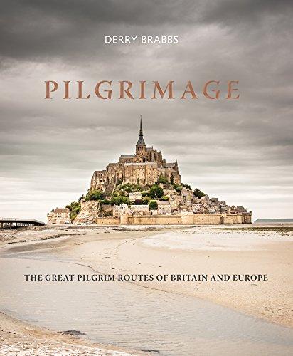 Pilgrimage: The Great Pilgrim Routes of Britain and Europe
