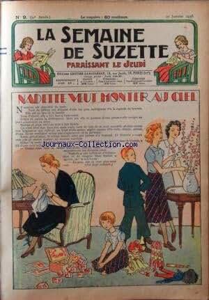 SEMAINE DE SUZETTE (LA) [No 9] du 27/01/1938 - NADETTE VEUT MONTER AU CIEL - LES MESAVENTURES DE BECASSINE