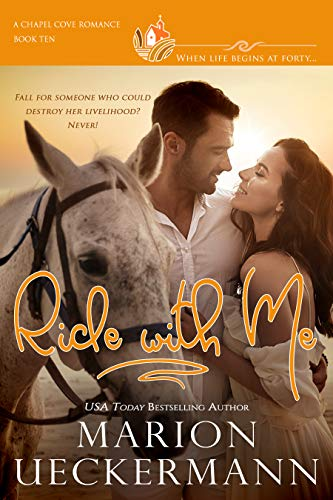 Ride with Me: A clean, sweet, faith-filled, small-town romance, where life begins at forty.