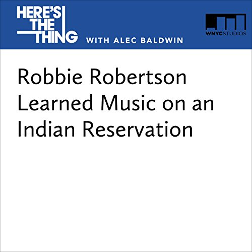 Robbie Robertson Learned Music on an Indian Reservation audiobook cover art