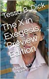 The X in Exegesis, Preview Edition: Philip K. Dick's Religious Speculations